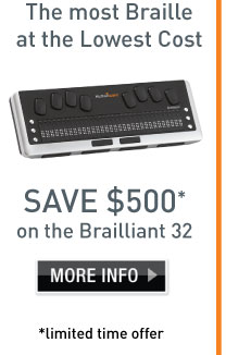 Buy online now and save $500 on the Brailliant BI 32