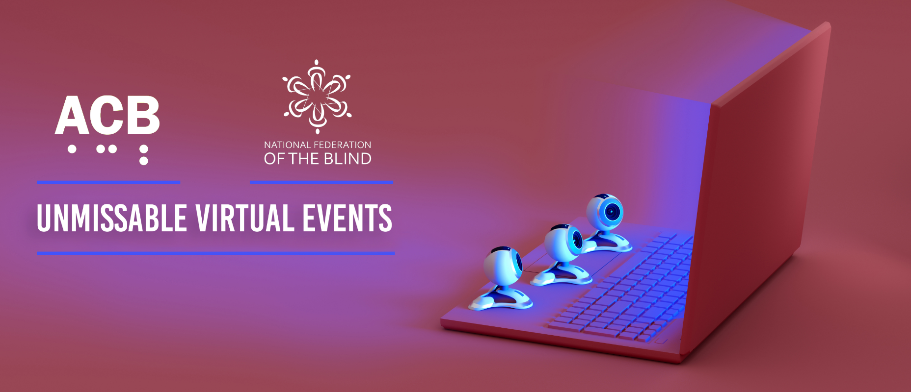 A laptop, the logos of ACB and NFB and the words Unmissable virtual events.